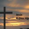 Jesús – El Dios Hijo